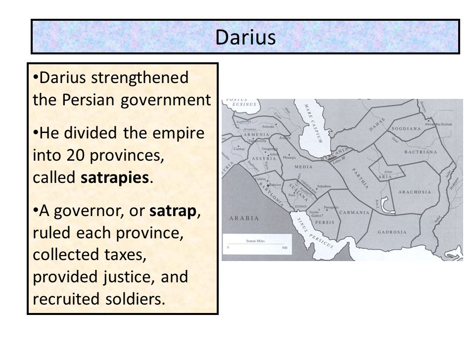 Darius Darius strengthened the Persian government