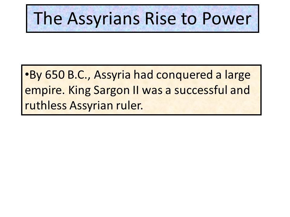 The Assyrians Rise to Power