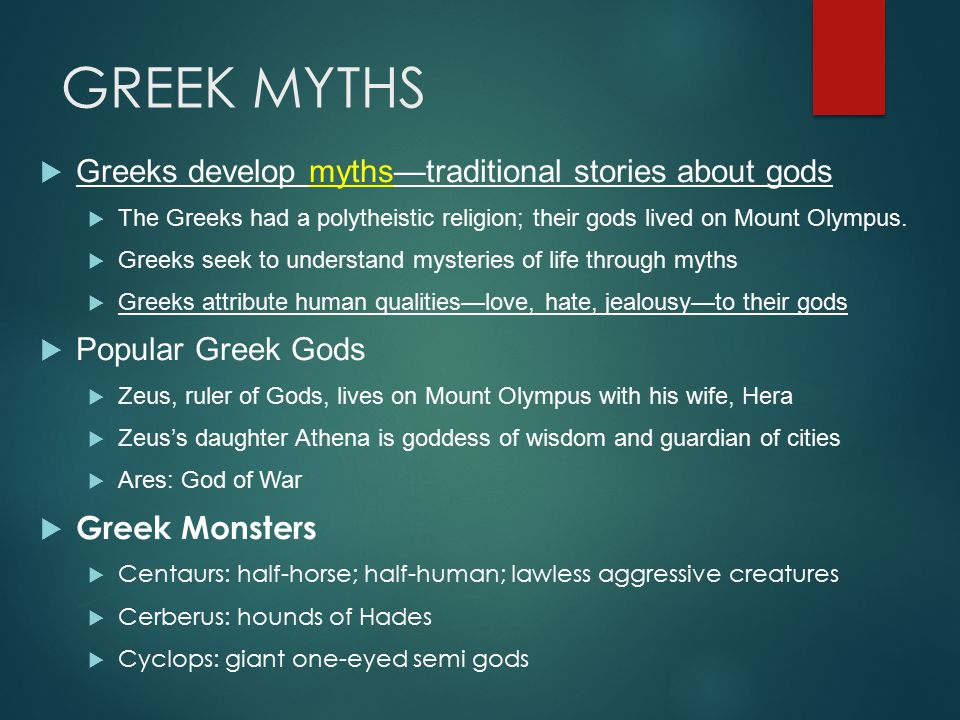 GREEK MYTHS Greeks develop myths—traditional stories about gods