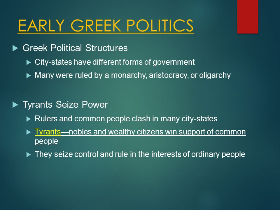 EARLY GREEK POLITICS Greek Political Structures Tyrants Seize Power