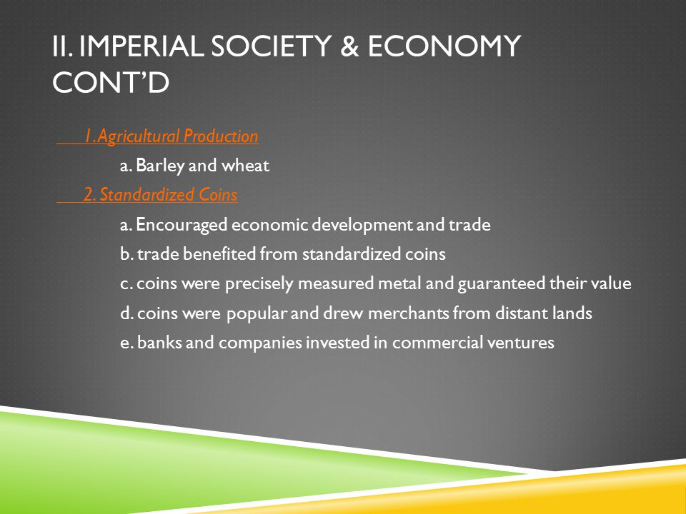 II. IMPERIAL SOCIETY & ECONOMY cont'd