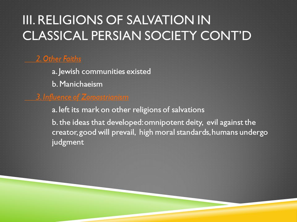 III. Religions of salvation in classical persian society cont'd