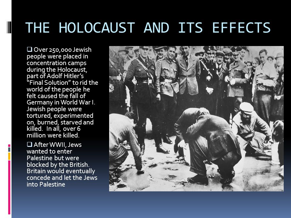 THE HOLOCAUST AND ITS EFFECTS