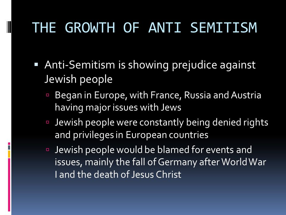 THE GROWTH OF ANTI SEMITISM