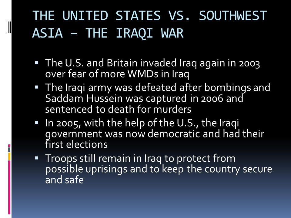 THE UNITED STATES VS. SOUTHWEST ASIA – THE IRAQI WAR