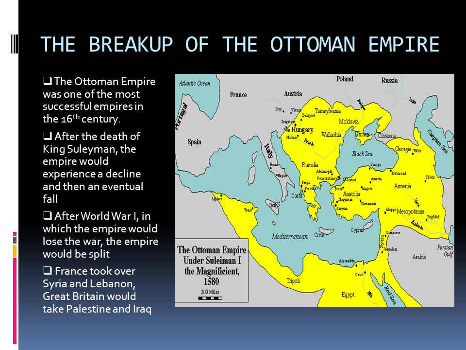 THE BREAKUP OF THE OTTOMAN EMPIRE