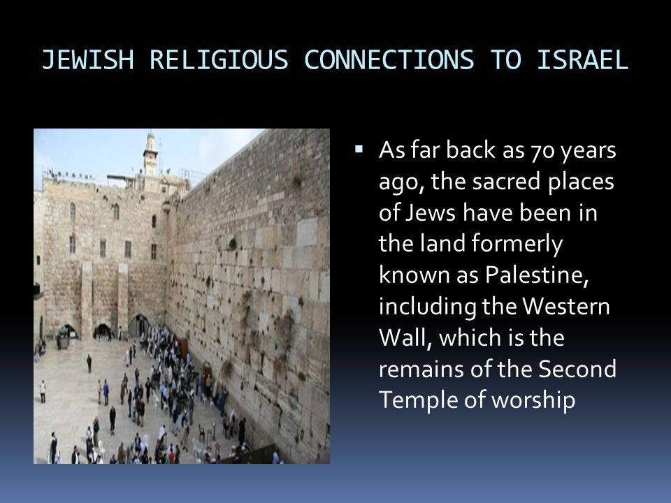 JEWISH RELIGIOUS CONNECTIONS TO ISRAEL