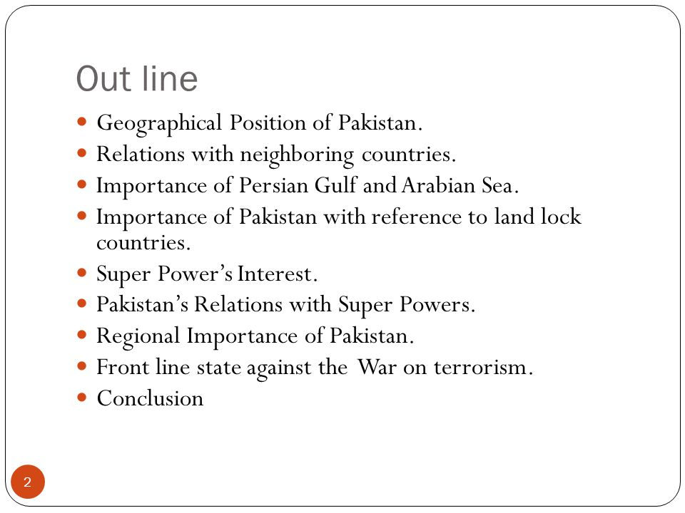 Out line Geographical Position of Pakistan.
