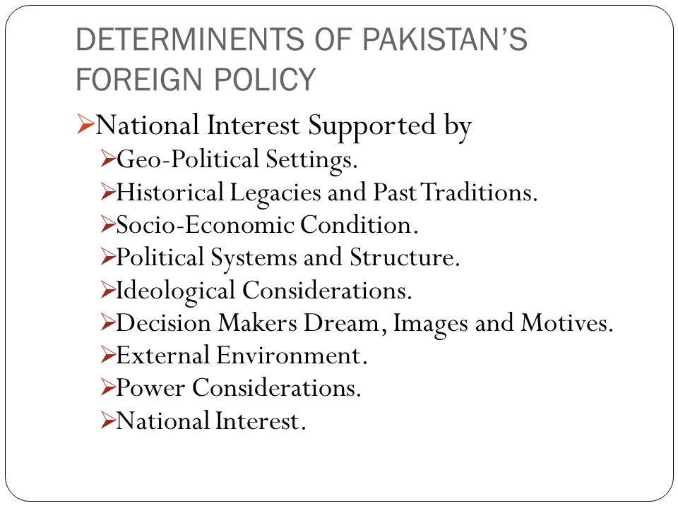 DETERMINENTS OF PAKISTAN'S FOREIGN POLICY