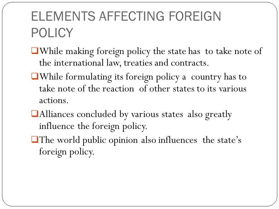 ELEMENTS AFFECTING FOREIGN POLICY
