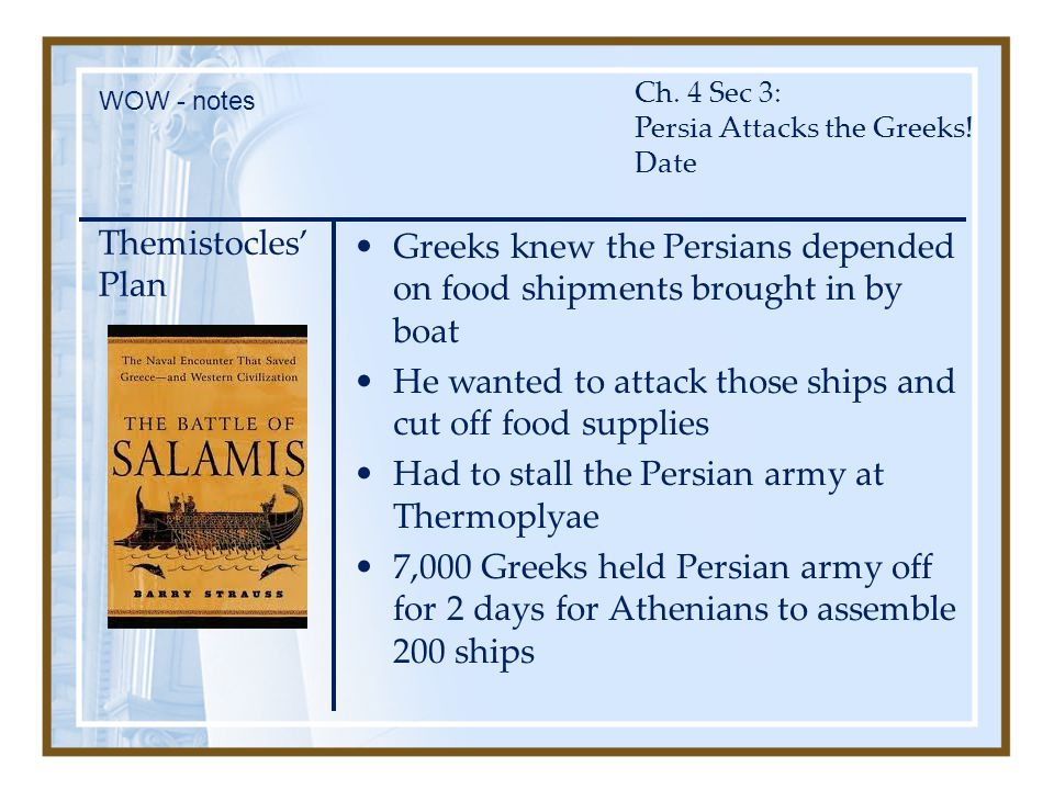 Greeks knew the Persians depended on food shipments brought in by boat