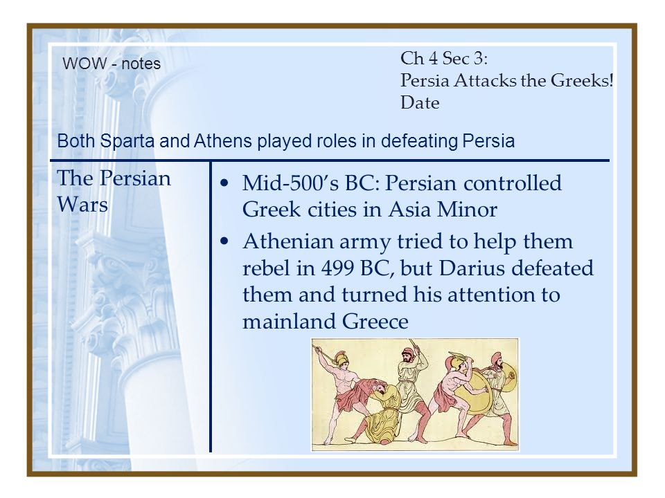 Mid-500's BC: Persian controlled Greek cities in Asia Minor