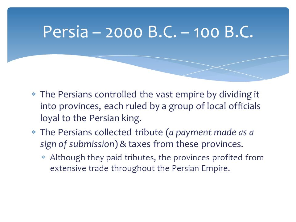 Persia – 2000 B.C. – 100 B.C.