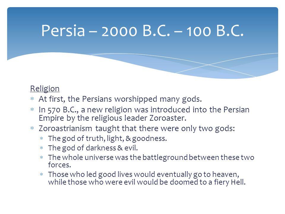 Persia – 2000 B.C. – 100 B.C. Religion