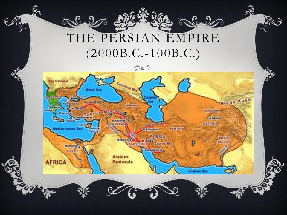 The Persian Empire (2000B.c.-100B.C.)