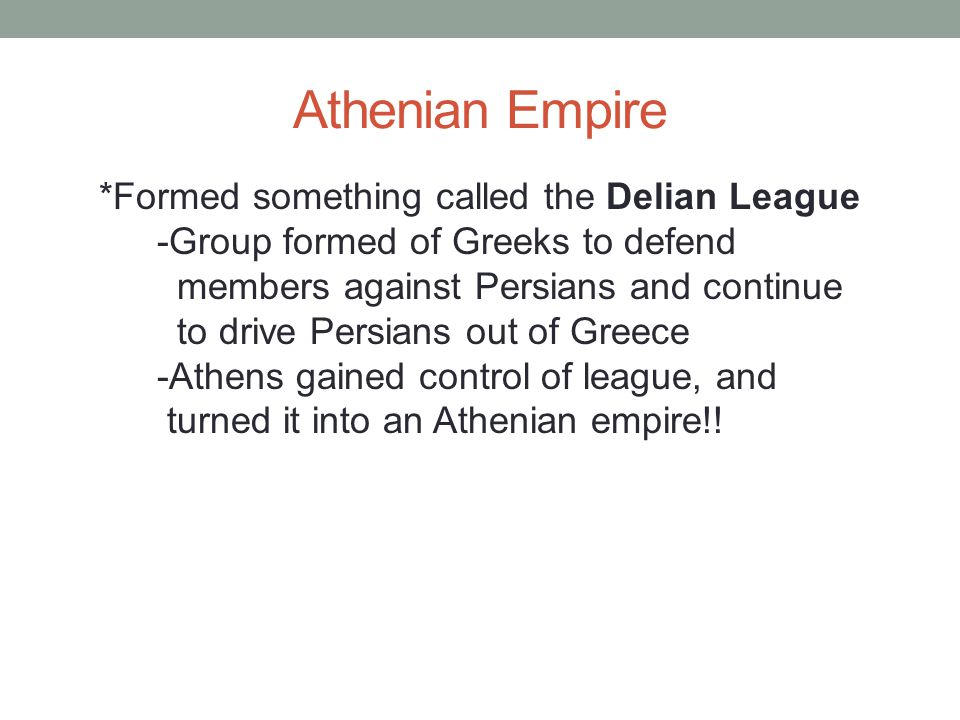 *Formed something called the Delian League