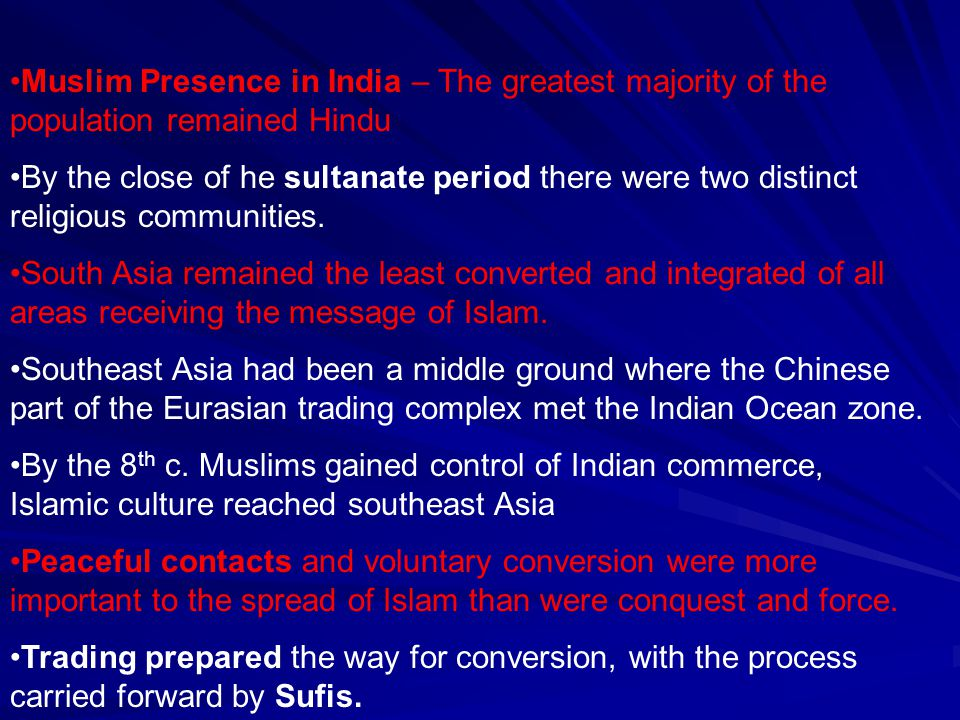 Muslim Presence in India – The greatest majority of the population remained Hindu
