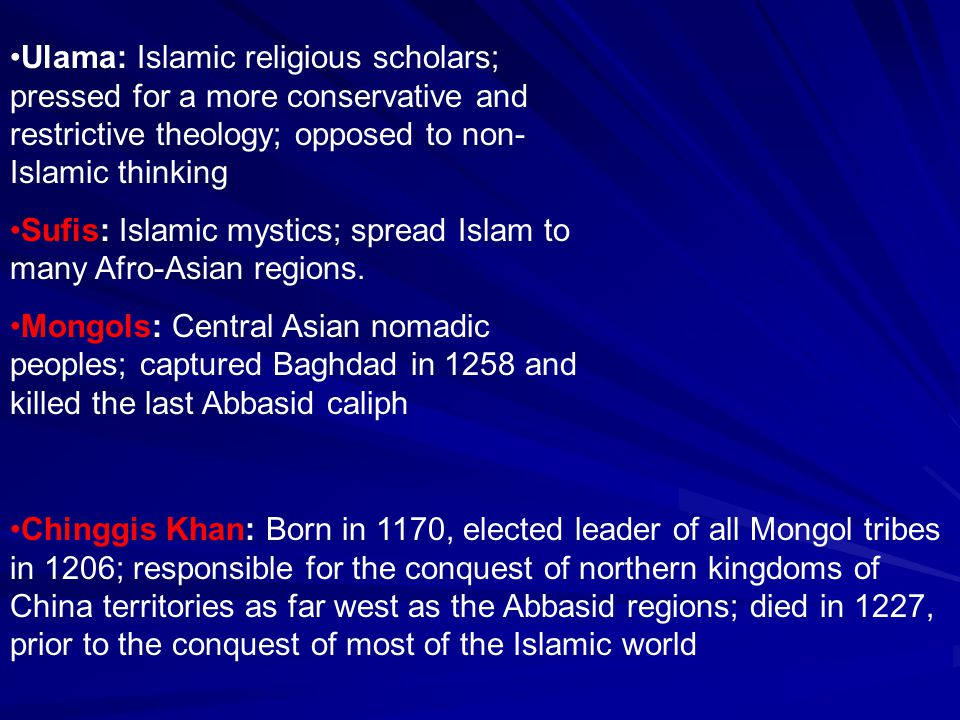 Ulama: Islamic religious scholars; pressed for a more conservative and restrictive theology; opposed to non-Islamic thinking