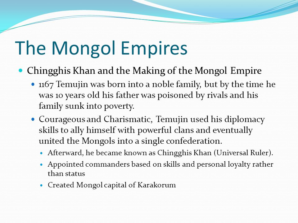 The Mongol Empires Chingghis Khan and the Making of the Mongol Empire