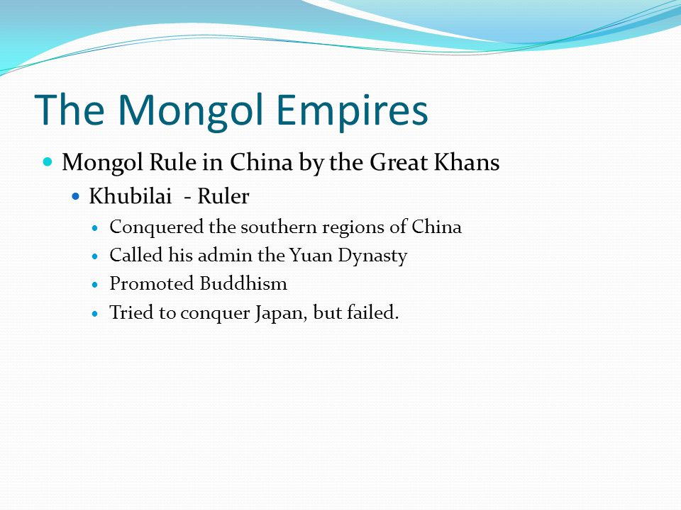 The Mongol Empires Mongol Rule in China by the Great Khans