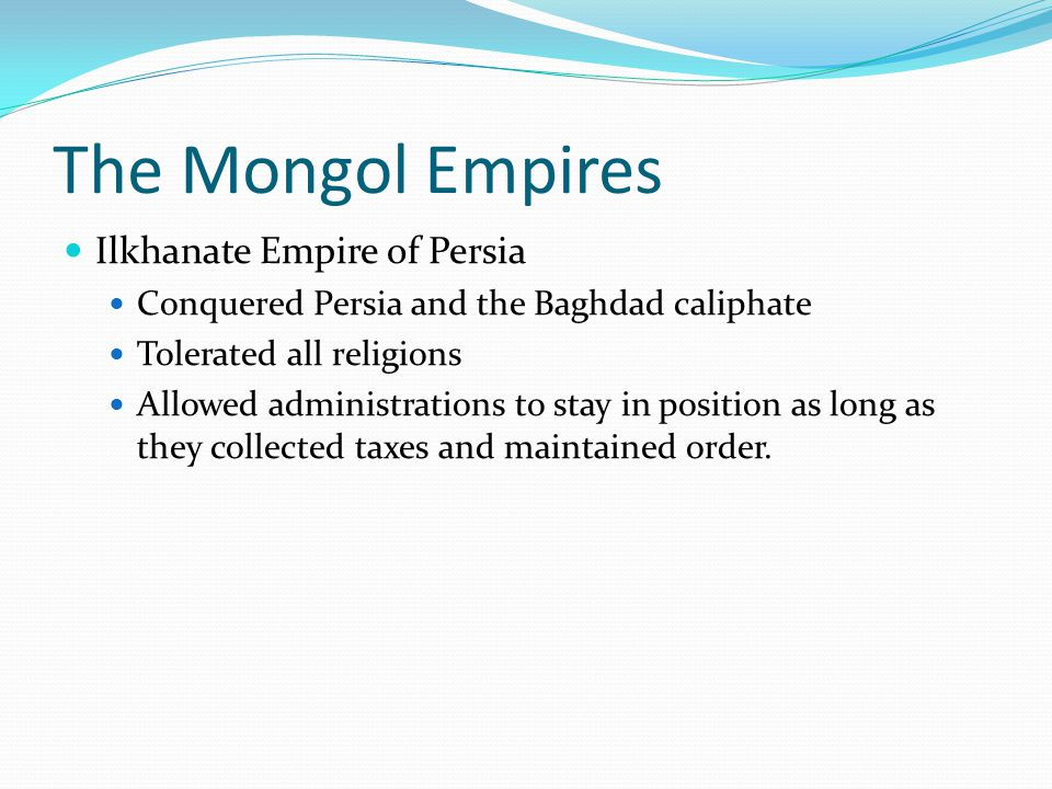 The Mongol Empires Ilkhanate Empire of Persia