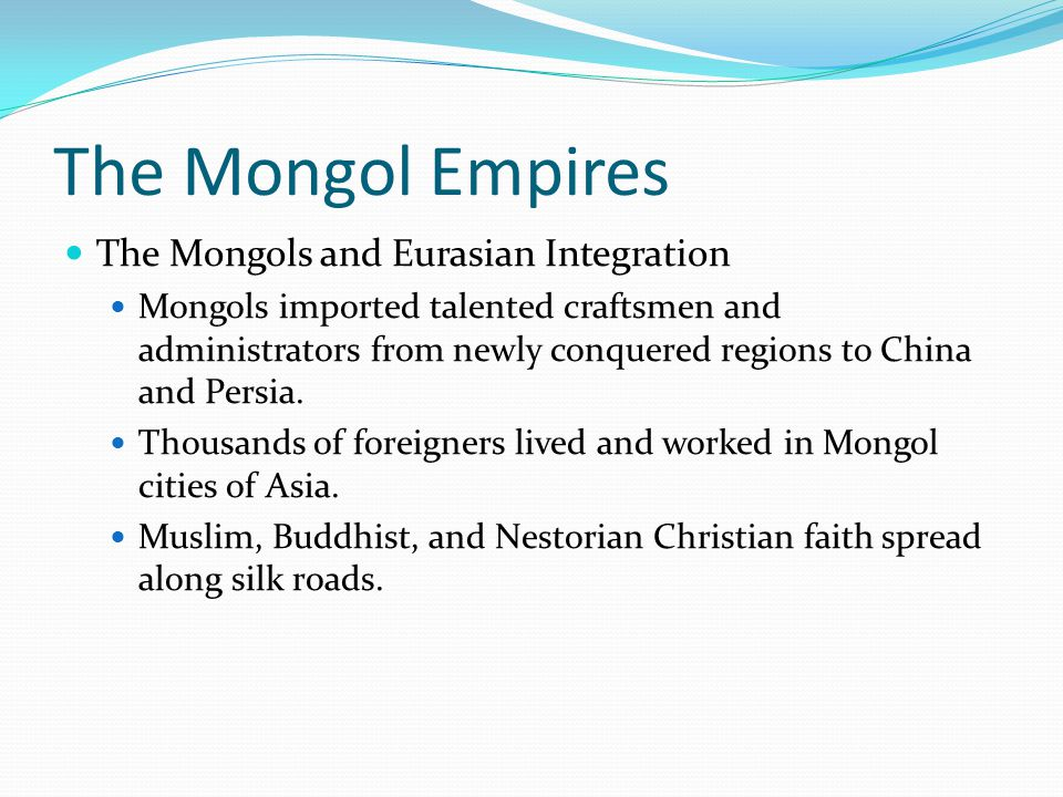 The Mongol Empires The Mongols and Eurasian Integration