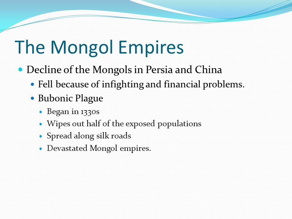 The Mongol Empires Decline of the Mongols in Persia and China