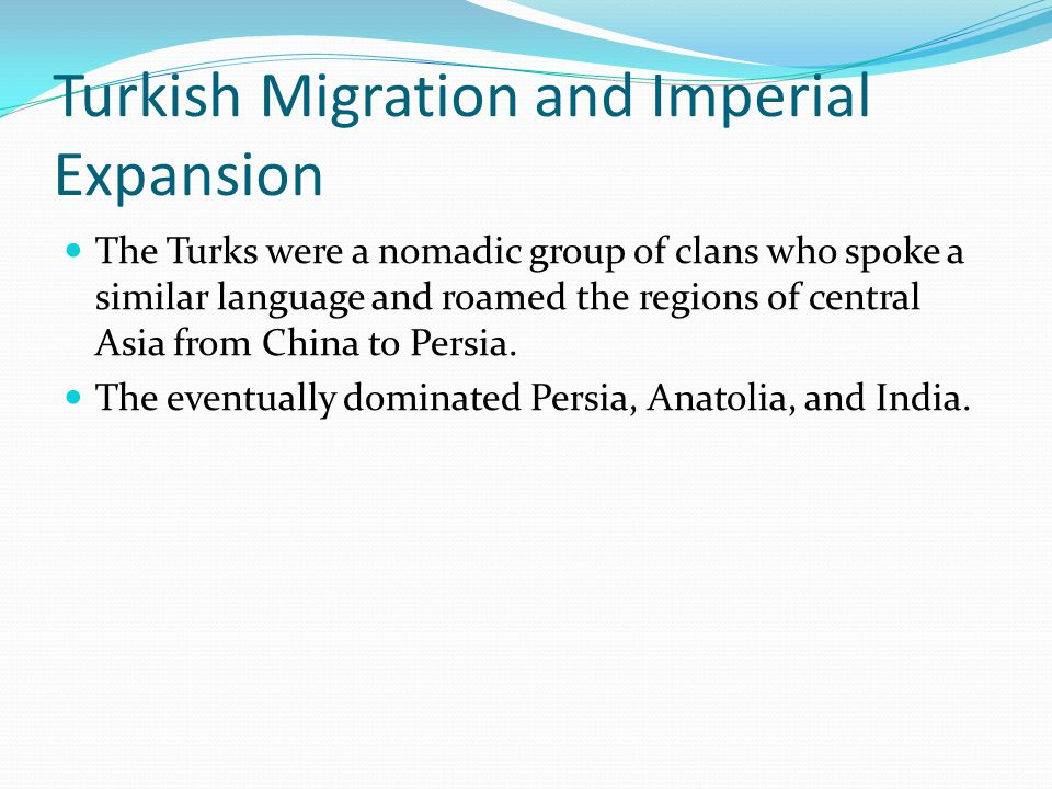 Turkish Migration and Imperial Expansion