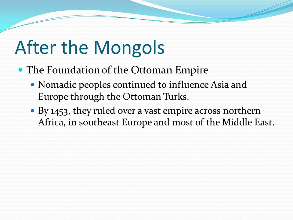 After the Mongols The Foundation of the Ottoman Empire