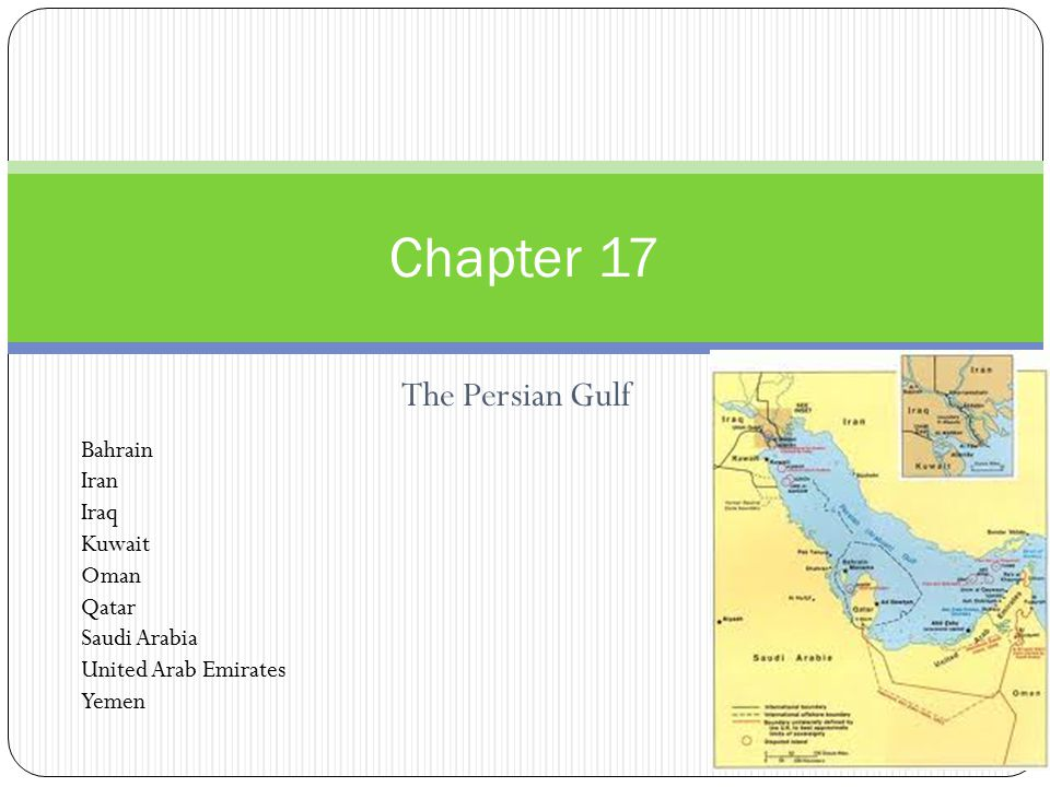 Chapter 17 The Persian Gulf Bahrain Iran Iraq Kuwait Oman Qatar