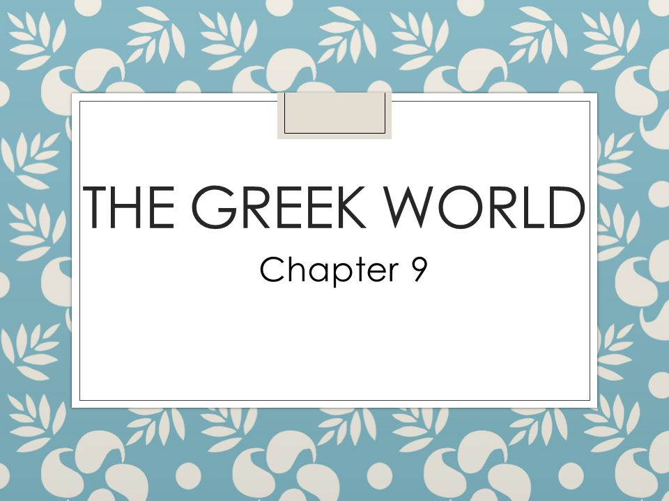 The Greek World Chapter 9