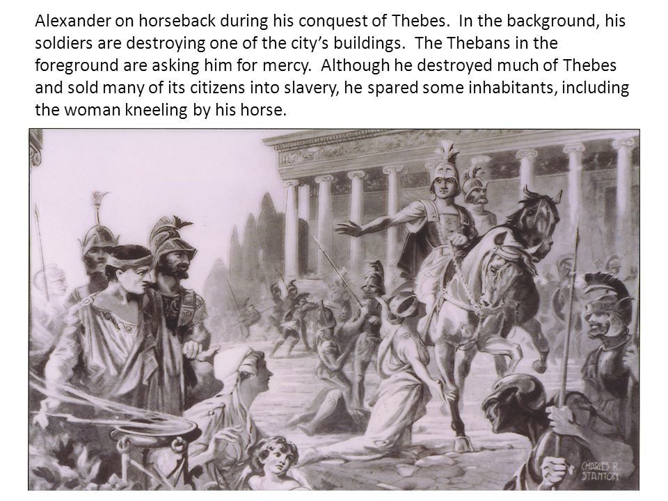 Alexander on horseback during his conquest of Thebes