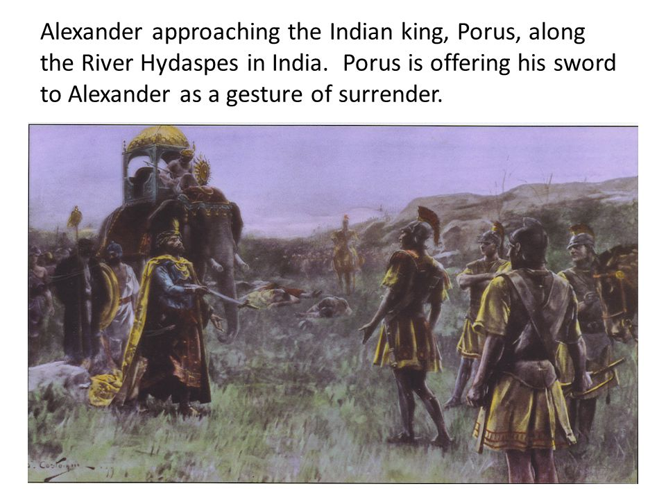 Alexander approaching the Indian king, Porus, along the River Hydaspes in India.