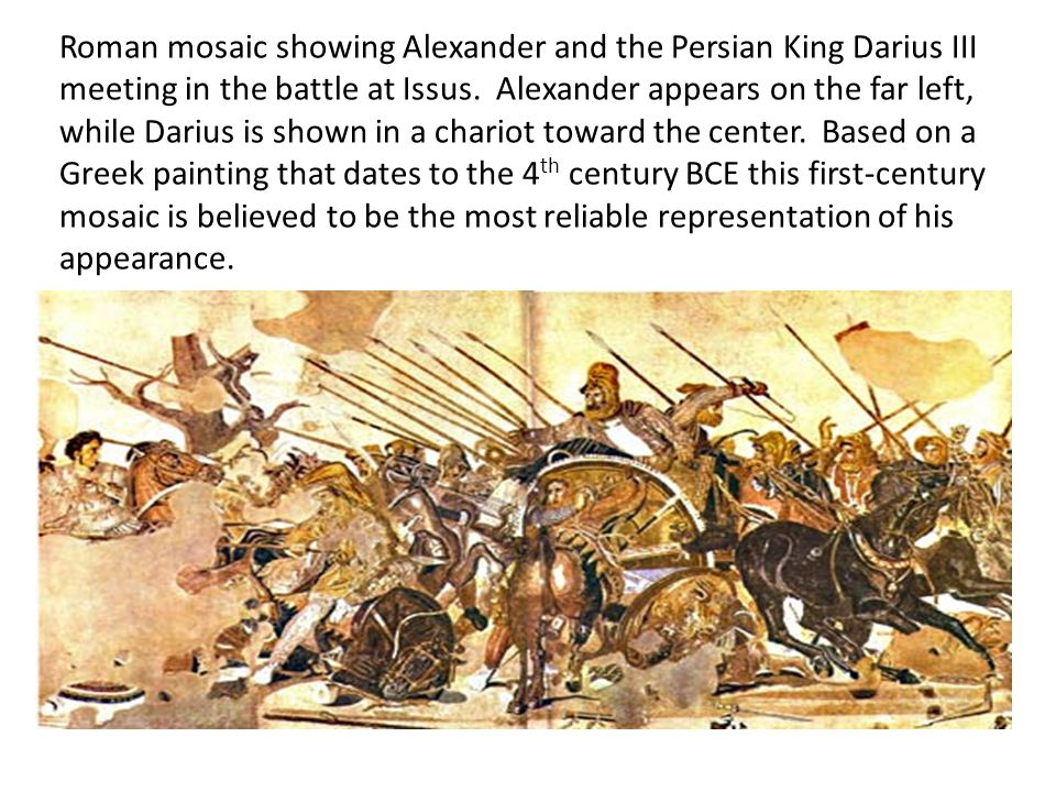 Roman mosaic showing Alexander and the Persian King Darius III meeting in the battle at Issus.