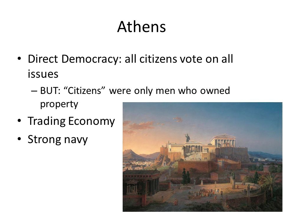 Athens Direct Democracy: all citizens vote on all issues