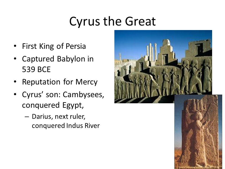 Cyrus the Great First King of Persia Captured Babylon in 539 BCE