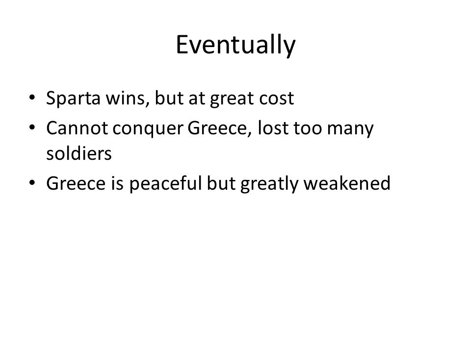 Eventually Sparta wins, but at great cost