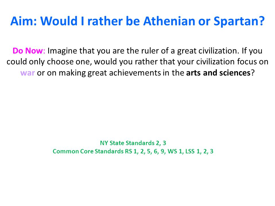 Aim: Would I rather be Athenian or Spartan
