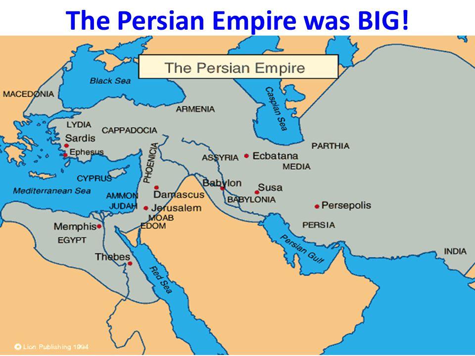The Persian Empire was BIG!
