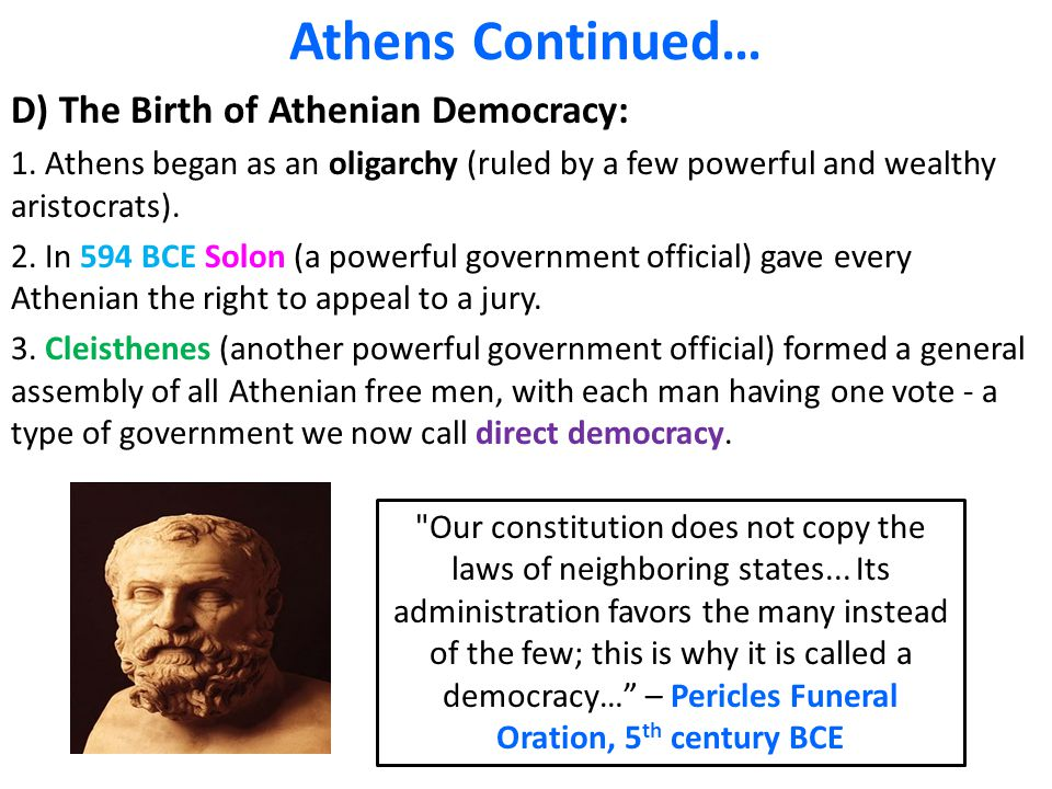Athens Continued… D) The Birth of Athenian Democracy: