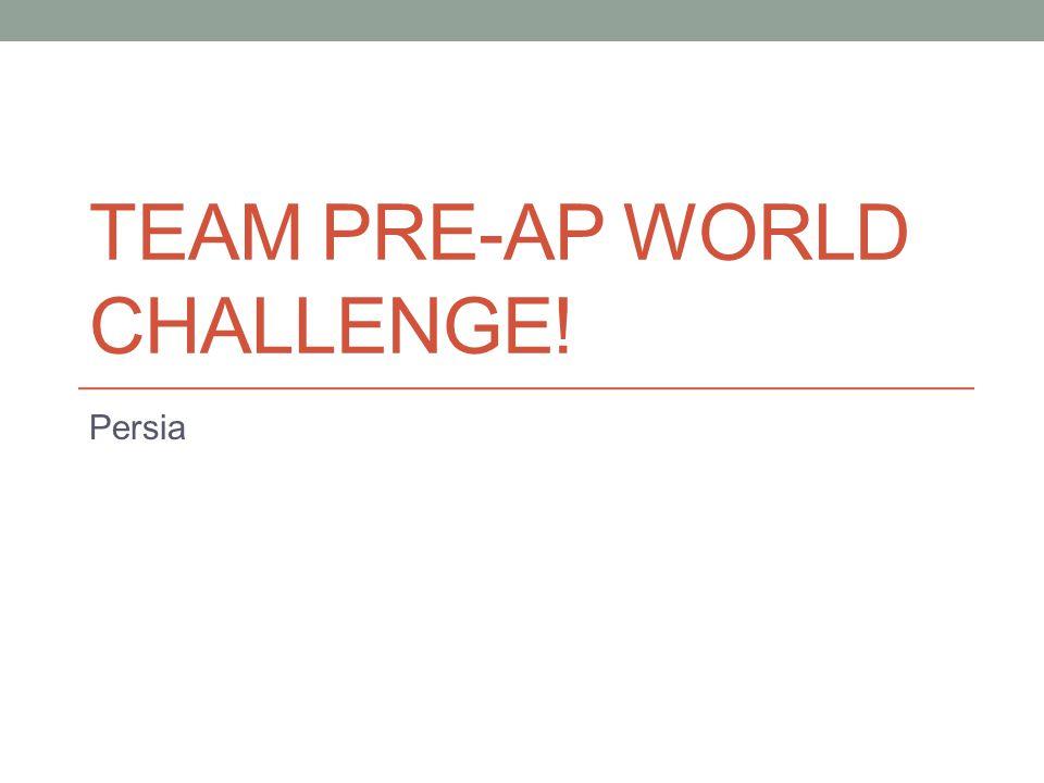 Team Pre-AP World Challenge!