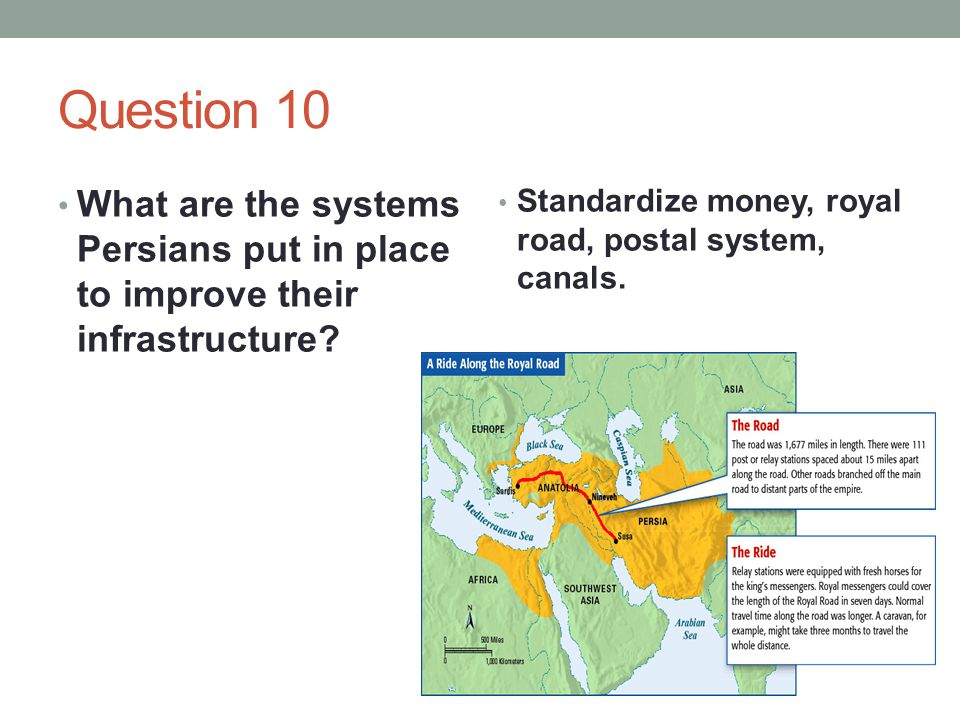 Question 10 What are the systems Persians put in place to improve their infrastructure.