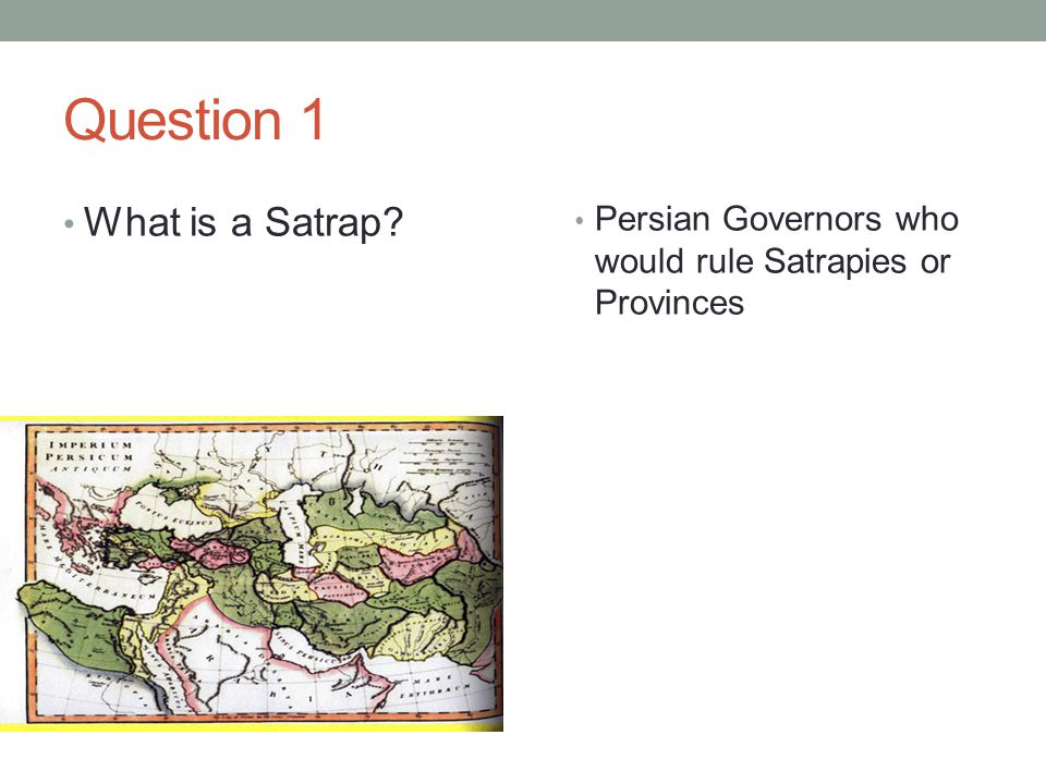 Question 1 What is a Satrap