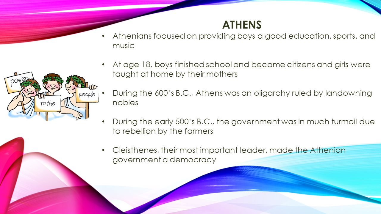 ATHENS Athenians focused on providing boys a good education, sports, and music.