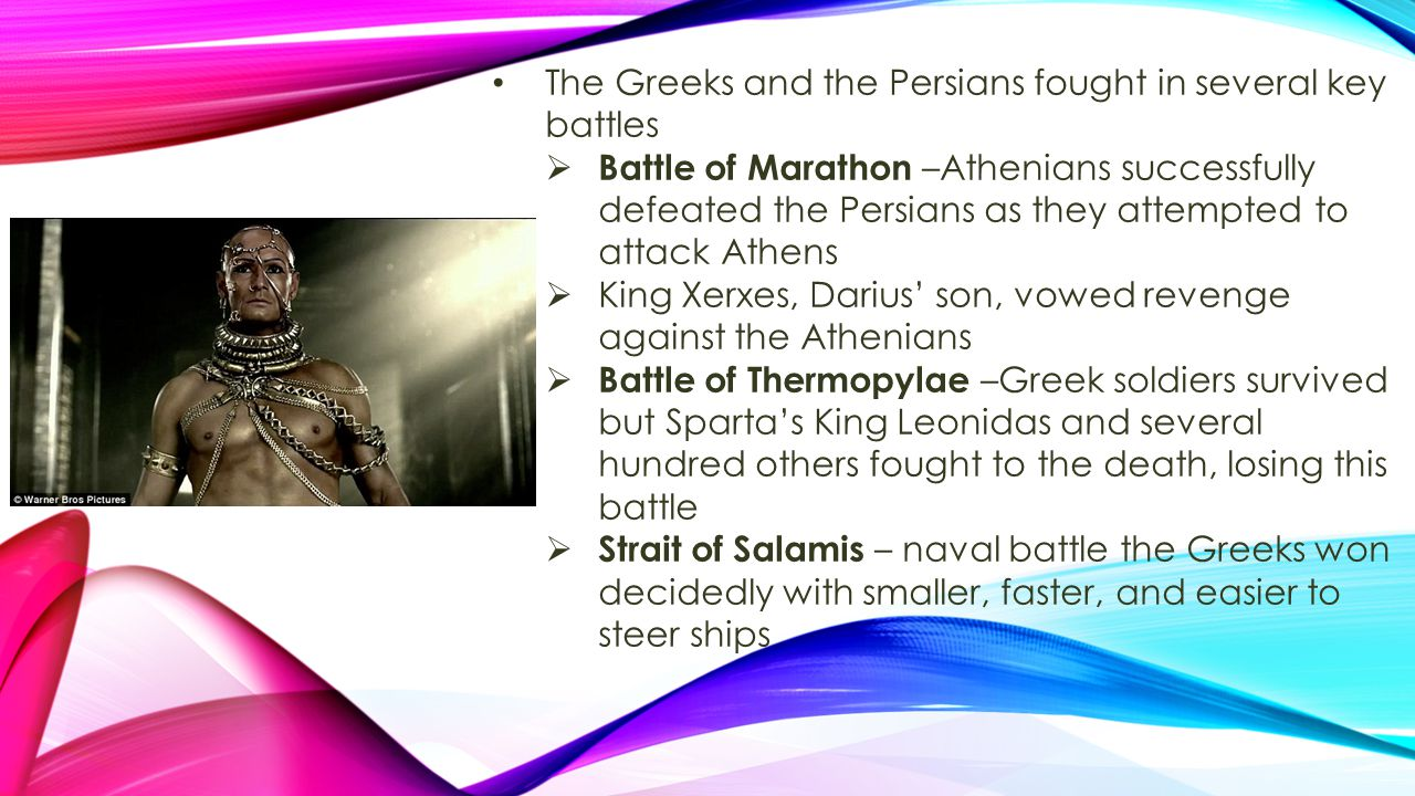 The Greeks and the Persians fought in several key battles