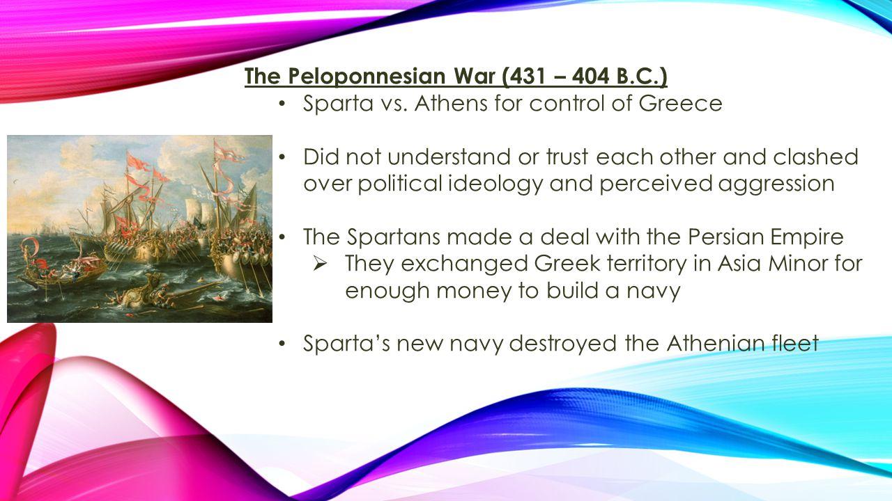 The Peloponnesian War (431 – 404 B.C.)