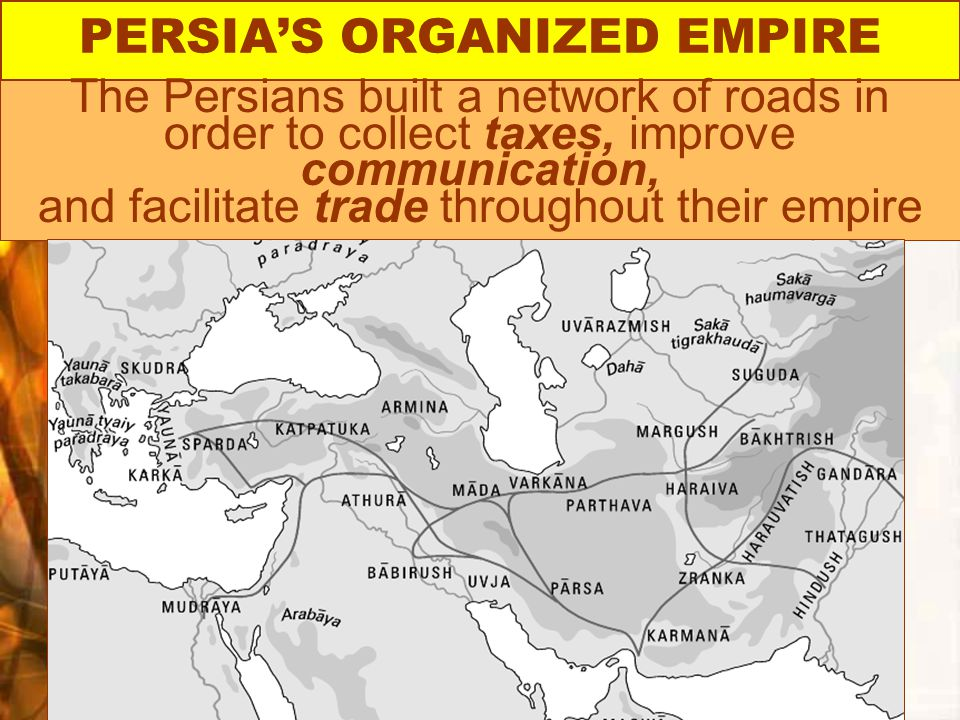 PERSIA'S ORGANIZED EMPIRE