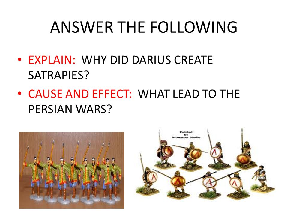ANSWER THE FOLLOWING EXPLAIN: WHY DID DARIUS CREATE SATRAPIES