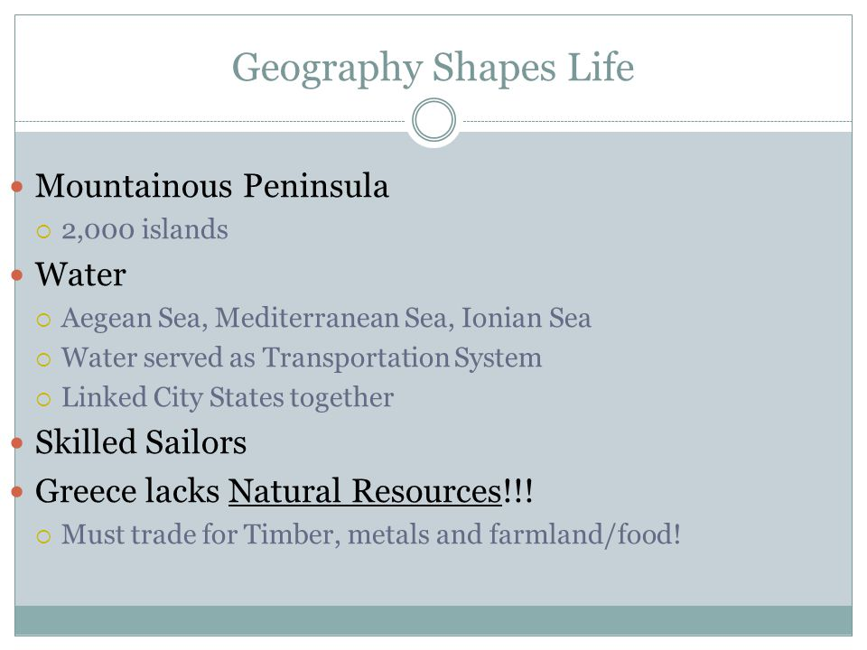 Geography Shapes Life Mountainous Peninsula Water Skilled Sailors
