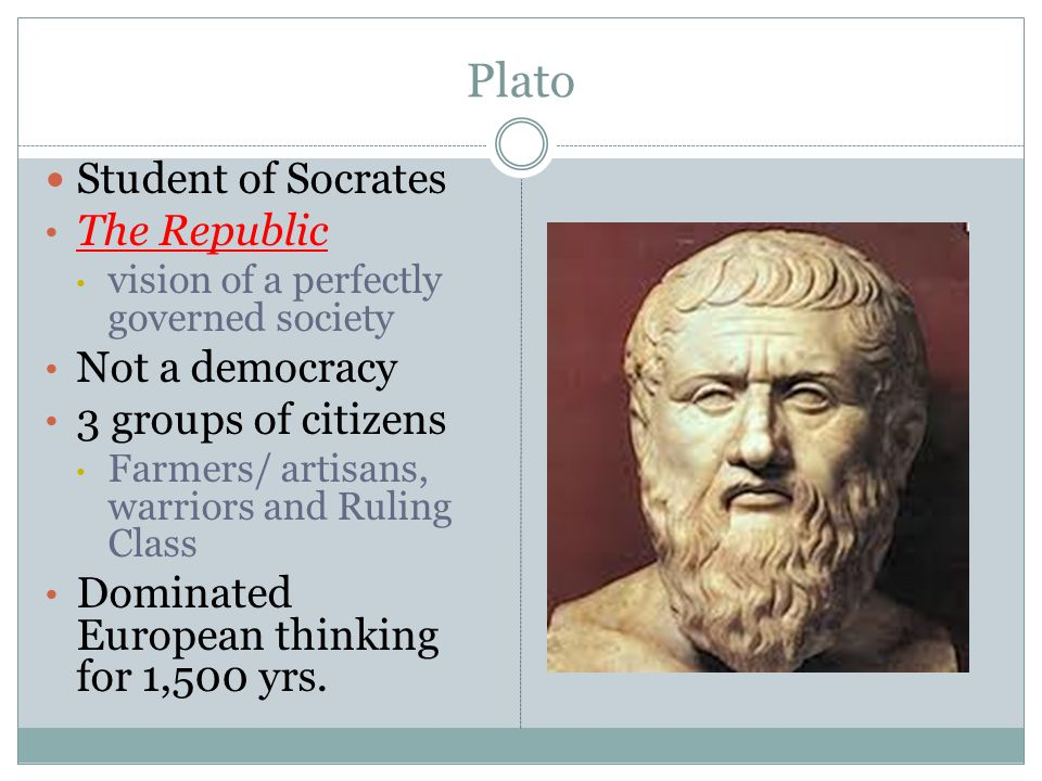 Plato Student of Socrates The Republic Not a democracy